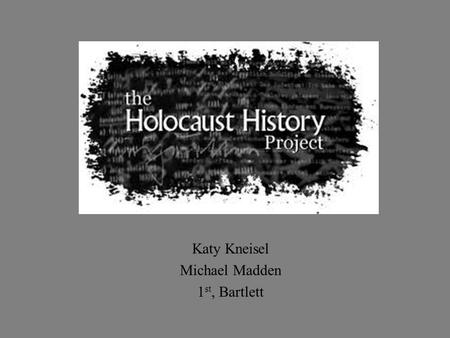 Katy Kneisel Michael Madden 1 st, Bartlett. How did Hitler become so powerful?