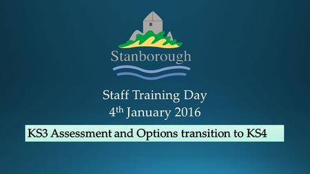 Staff Training Day 4 th January 2016.