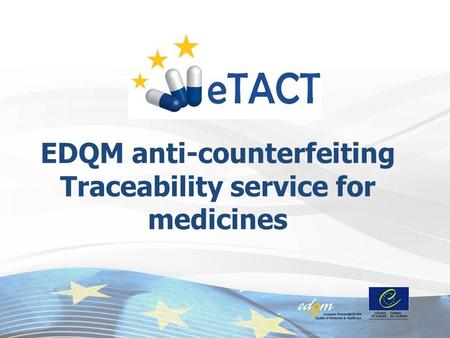 EDQM anti-counterfeiting Traceability service for medicines.