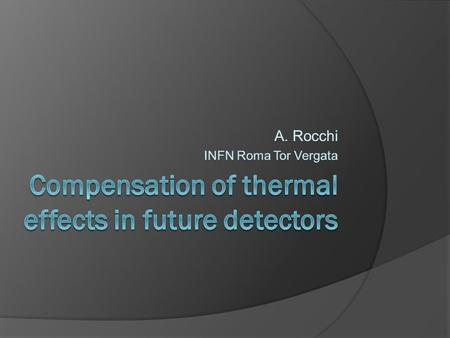 17/05/2010A. Rocchi - GWADW 2010 - Kyoto2 Thermal effects: a brief introduction  In TM, optical power predominantly absorbed by the HR coating and converted.