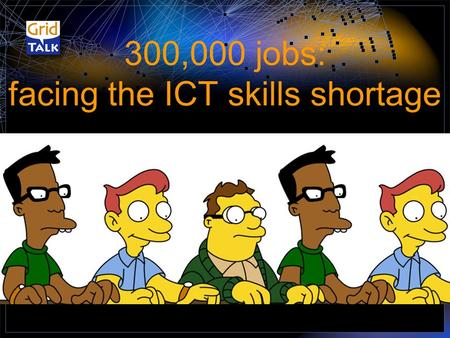 "300,000 jobs: facing the ICT skills shortage. ""Europe's capacity to recover after the financial and economic crisis will depend to a considerable extent."