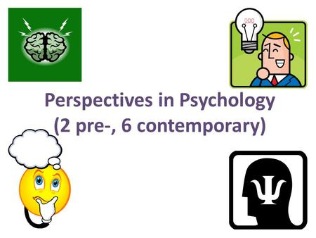 Six Contemporary Theoretical Perspectives in Psychology