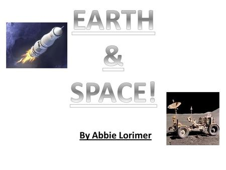 By Abbie Lorimer. Travel to space People, animals and satellites have all been used to explore space in the last century. We have also explored space.