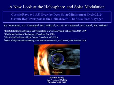 Cosmic Rays at 1 AU Over the Deep Solar Minimum of Cycle 23/24 Cosmic Ray Transport in the Helioshealth: The View from Voyager AGU Fall Meeting San Francisco,