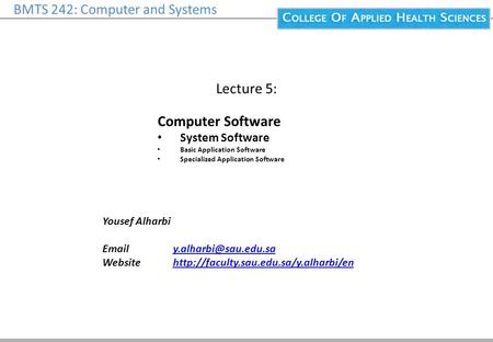 BMTS 242: Computer and Systems Lecture 5: Yousef Alharbi  Website