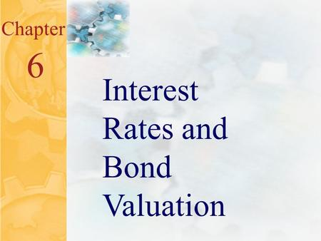 McGraw-Hill/Irwin ©2001 The McGraw-Hill Companies All Rights Reserved 6.0 Chapter 6 Interest Rates and Bond Valuation.