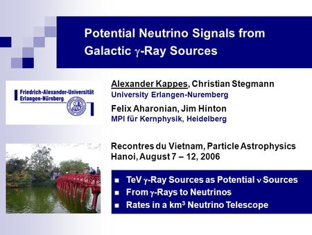 Potential Neutrino Signals from Galactic  -Ray Sources Alexander Kappes, Christian Stegmann University Erlangen-Nuremberg Felix Aharonian, Jim Hinton.