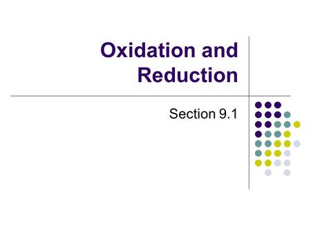 Oxidation and Reduction Section 9.1. Electron Transfer Theory According to modern theory the gain of electrons is called reduction. the loss of electrons.