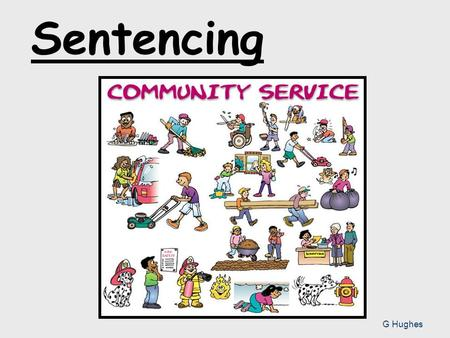 Sentencing G Hughes. Learning Outcomes Describe the sentencing policy in Scotland Explain types of non-custodial sentences Give examples of these sentences.