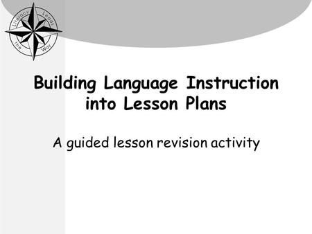 Building Language Instruction into Lesson Plans A guided lesson revision activity.