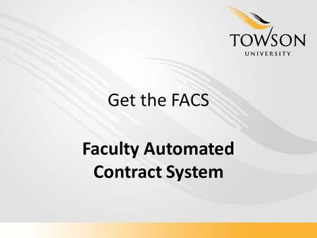 Get the FACS Faculty Automated Contract System. University Profile Member of the University System of Maryland Located 8 miles north of Baltimore Approx.