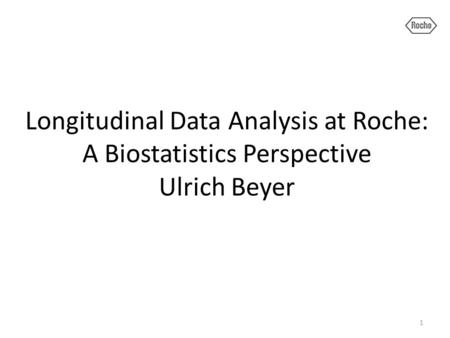 How does Biostatistics at Roche typically analyze longitudinal data