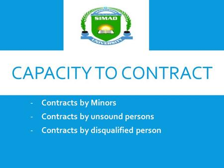 Capacity to contract Contracts by Minors Contracts by unsound persons
