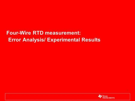 1 Four-Wire RTD measurement: Error Analysis/ Experimental Results.