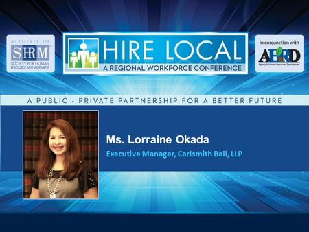 Ms. Lorraine Okada Executive Manager, Carlsmith Ball, LLP.