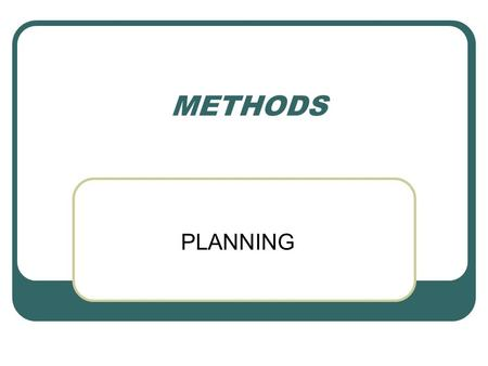 METHODS PLANNING. Methods Class 4 Agenda 1. Overview of Ontario Curriculum Documents 2. Introduce lesson plan formats – GPF & APF 3. Sequence for planning.