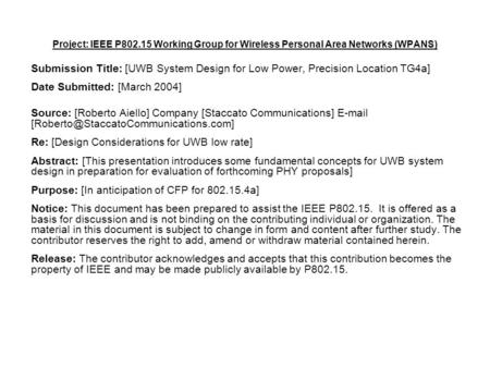 Project: IEEE P802.15 Working Group for Wireless Personal Area Networks (WPANS) Submission Title: [UWB System Design for Low Power, Precision Location.
