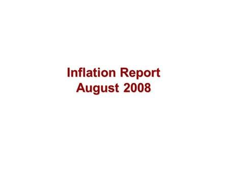 Inflation Report August 2008. Money and asset prices.