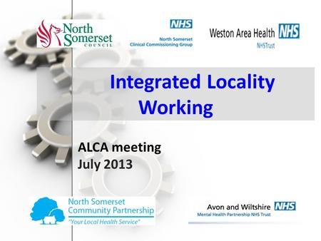 Free PowerPoint Backgrounds Integrated Locality Working ALCA meeting July 2013.
