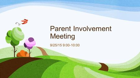 Parent Involvement Meeting 9/25/15 9:00-10:00. Roscoe R. Nix Elementary School supports the involvement of all parents/families. It is our belief that.