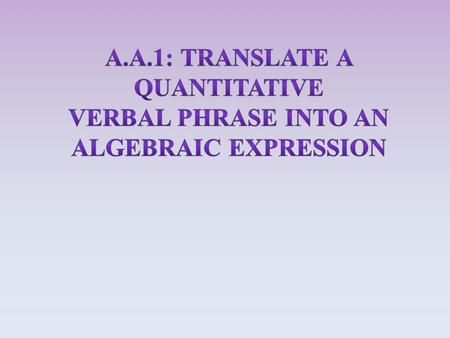 Algebraic Expressions are numbers and symbols grouped together by operators (+, -, x, ÷) ExamplesNon Examples 2 + 5y 3x – 7 4(2 – x) 4y x = 2 2 – 8 =