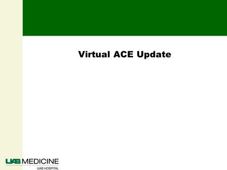 Virtual ACE Update.