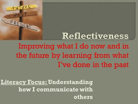 Literacy Focus: Understanding how I communicate with others.