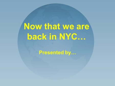 Now that we are back in NYC… Presented by…. From our trip to Nigeria…