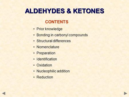 ALDEHYDES & KETONES CONTENTS Prior knowledge