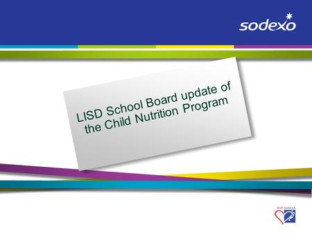 Position and/or Title (Arial 20) LISD School Board update of the Child Nutrition Program.