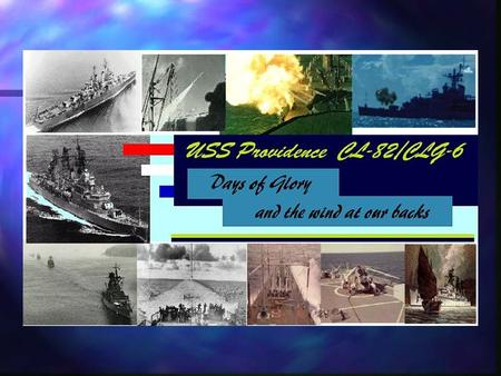 This web site is dedicated to all the families, friends and the crew members present and past who served aboard the ship named Providence. It is a tribute.