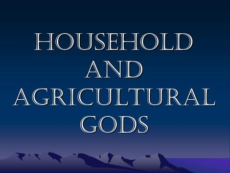 Household and agricultural gods. Many people still worshipped original numina, gods of household and farm State cults revived Festivals set out in calendar.