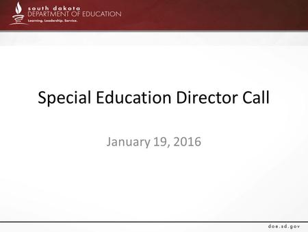 Special Education Director Call January 19, 2016.