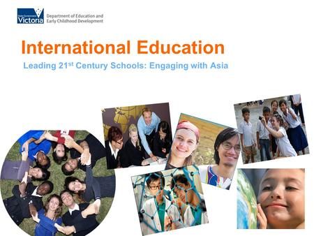 International Education Leading 21 st Century Schools: Engaging with Asia.
