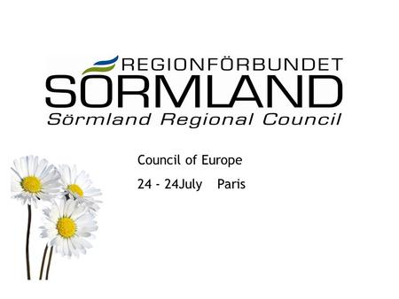Council of Europe 24 - 24July Paris. The Lisbon strategy takes place in County of S ö rmland.