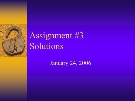 Assignment #3 Solutions January 24, 2006. Practical Aspects of Modern Cryptography Problem #1 Use Fermat's Little Theorem and induction on k to prove.