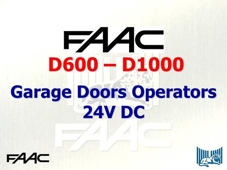 Garage Doors Operators 24V DC D600 – D1000. WHY? To have a product able to compete with market leaders by design and functionality Garage doors operators.