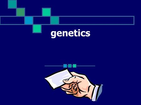 genetics 1. create flashcards for the 13 vocabulary terms. 2. When you complete the flashcards you need to show them to me 3. This powerpoint can also.