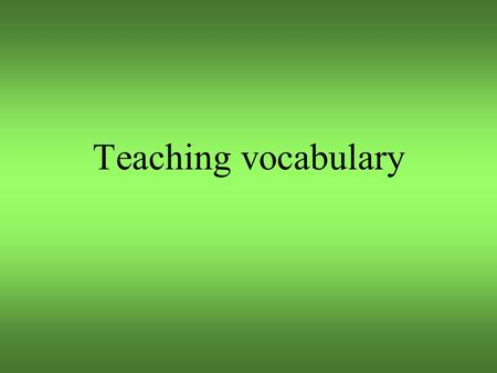 Teaching vocabulary.