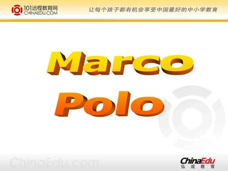 Background: T or F Marco Polo was a French traveller. He spent very short time in China. Marco Polo telling stories about China in the prison F F T.