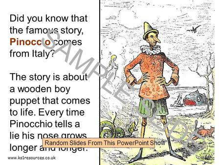 Www.ks1resources.co.uk Did you know that the famous story, Pinoccio comes from Italy? The story is about a wooden boy puppet that comes to life. Every.