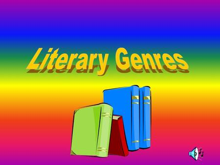 Genre: types of literature fiction: a story NOT based on fact; a made-up story non-fiction: a TRUE story.