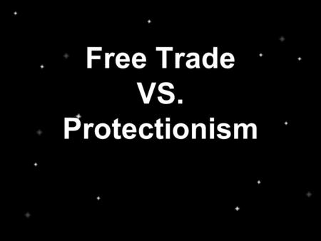 Free Trade VS. Protectionism. Tariffs A tariff is a tax on an import. Tariffs cause foreign items to be more expensive as a tax is charged to each item.