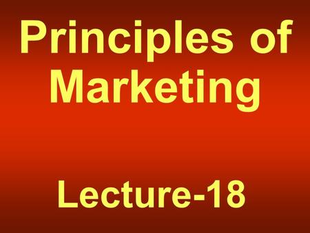 principles of marketing lecture 1 Philip kotler (born may 27, 1931) is an american marketing author, consultant,  and professor  principles of marketing, kotler on marketing, marketing insights  from a to z, marketing 40,  on december 9, 1996, the financial times cited  marketing management as one of the 50 greatest business books of all time.