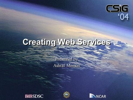 Creating Web Services Presented by Ashraf Memon Presented by Ashraf Memon.