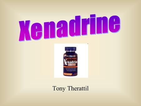 "Tony Therattil. Ronnie from Jersey Shore ""loves"" Xenadrine, so it must be good….right?"