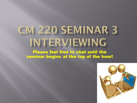 Please feel free to chat until the seminar begins at the top of the hour!