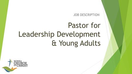 Pastor for Leadership Development & Young Adults JOB DESCRIPTION.