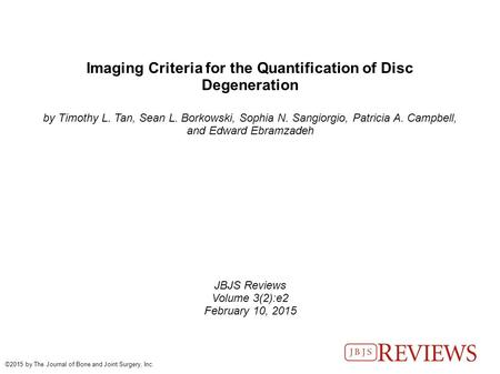 Imaging Criteria for the Quantification of Disc Degeneration by Timothy L. Tan, Sean L. Borkowski, Sophia N. Sangiorgio, Patricia A. Campbell, and Edward.