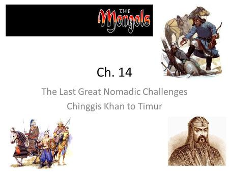 The Last Great Nomadic Challenges Chinggis Khan to Timur